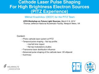 Cathode Laser Pulse Shaping  For High Brightness Electron Sources (PITZ Experience)