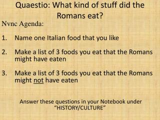 Quaestio : What kind of stuff did the Romans eat?