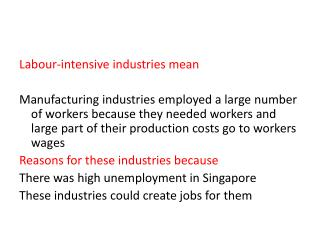 Labour -intensive  industries mean