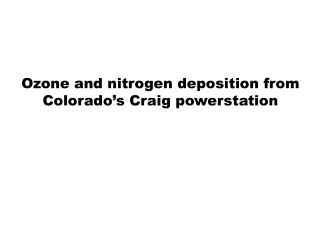 Ozone and nitrogen deposition from Colorado's Craig  powerstation