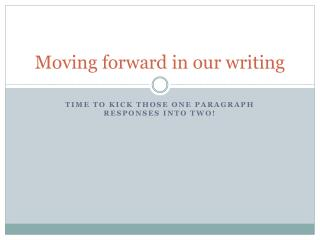 Moving forward in our writing