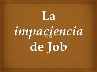 La  impaciencia  de Job