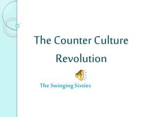 The Counter Culture Revolution