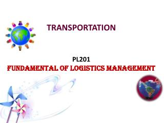 TRANSPORTATION PL201 FUNDAMENTAL OF LOGISTICS MANAGEMENT