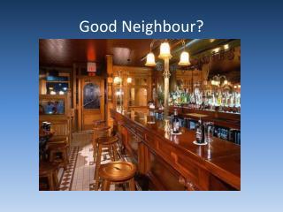 Good Neighbour?
