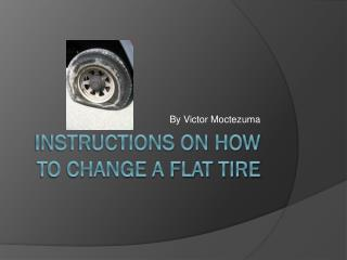Instructions on How To Change a Flat Tire