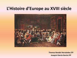 L'Histoire d'Europe au  XVIII  siècle