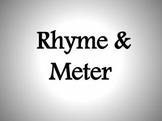 Rhyme & Meter
