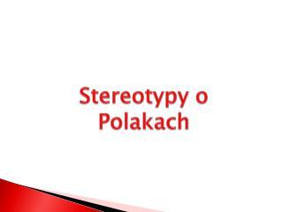 Stereotypy o Polakach