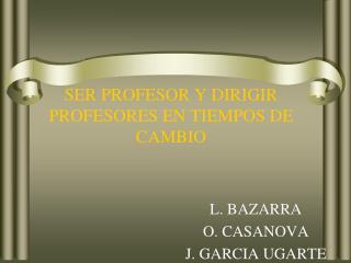 SER PROFESOR Y DIRIGIR PROFESORES EN TIEMPOS DE CAMBIO