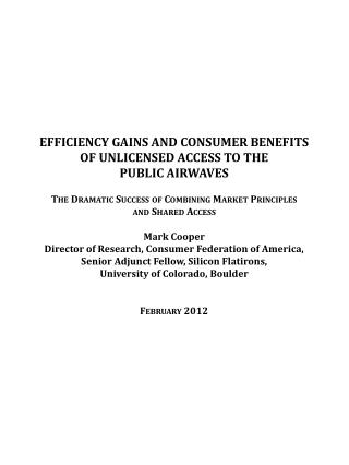 EFFICIENCY GAINS AND Consumer Benefits of Unlicensed access  to  the  public  airwaves