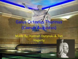 Gaius Octavius Thurinus (Caesar Augustus)