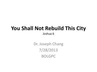 You Shall Not Rebuild This City Joshua 6