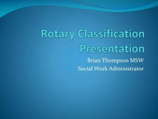 Rotary Classification Presentation