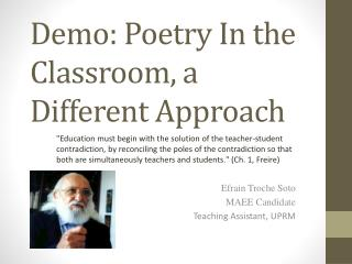 Demo: Poetry In the  Classroom,  a Different Approach