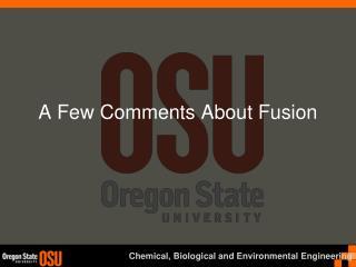 A Few Comments About Fusion