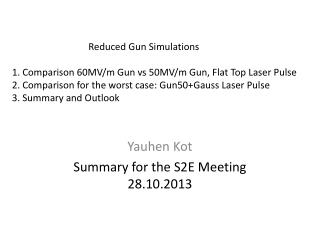 Yauhen Kot Summary for the S2E Meeting 28.10.2013
