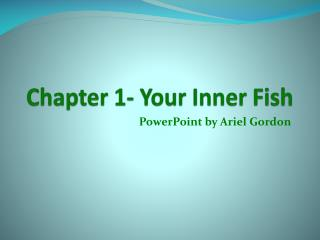 Chapter 1- Your Inner Fish