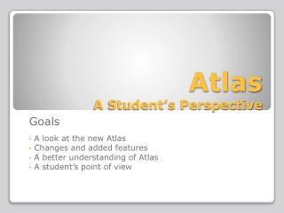 Atlas A Student's Perspective