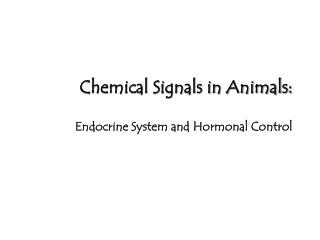 Chemical Signals in Animals: Endocrine System and Hormonal ...