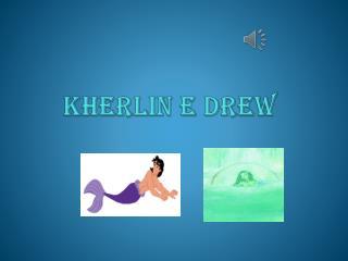 K HERLIN E DREW