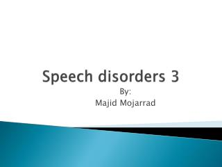 Speech disorders 3