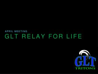 GLT RELAY FOR LIFE