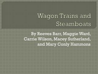 Wagon Trains and Steamboats