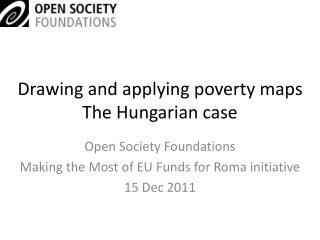 Drawing and applying poverty maps The Hungarian case