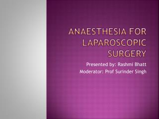 Anaesthesia  for laparoscopic surgery