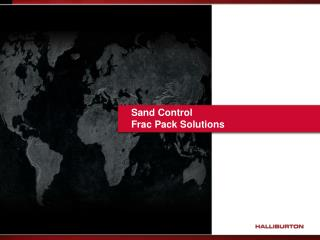 Sand  Control Frac  Pack Solutions