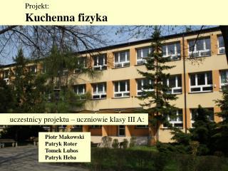 Projekt:  Kuchenna fizyka