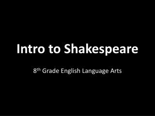 Intro to Shakespeare