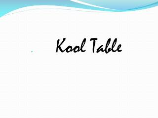 Kool  Table
