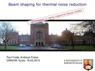 Beam shaping for thermal noise reduction