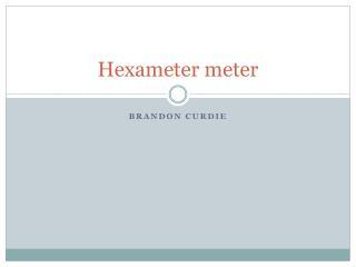 Hexameter meter