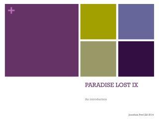 PARADISE LOST IX
