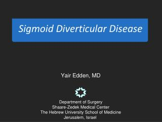 Yair Edden , MD Department of Surgery Shaare-Zedek  Medical Center