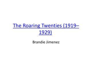 The Roaring Twenties (1919–1929)
