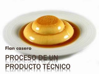 Proceso de un producto técnico