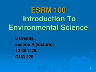 ESRM 100 Introduction To Environmental S