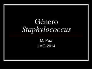 Género  Staphylococcus