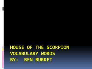 House of the Scorpion vocabulary words By:  Ben burket