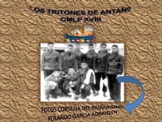 L OS TRITONES DE ANTAÑ0 CMLP XVIII
