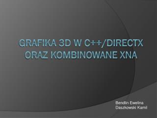 Grafika 3D w C++/ DirectX  Oraz kombinowane XNA