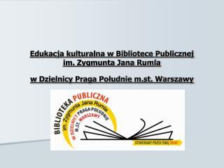 Biblioteka jako miejsce dostępu do wiedzy oraz źródło kultury.