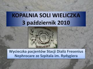 KOPALNIA SOLI WIELICZKA  3 październik 2010