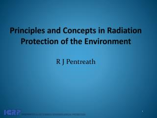 Principles and Concepts in Radiation Protection of the Environment