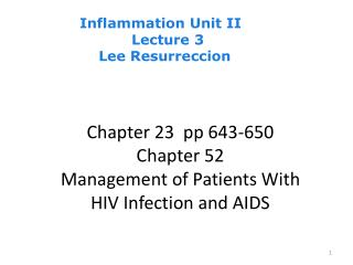 Chapter 23   pp 643-650  Chapter 52 Management of Patients With  HIV Infection and AIDS
