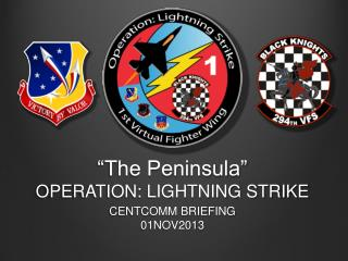 """The Peninsula"" OPERATION: LIGHTNING STRIKE"
